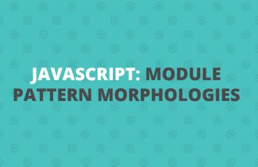 javascriptL module pattern morphology
